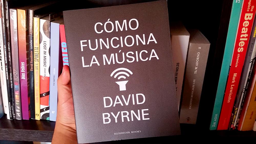 Cómo funciona la música David Byrne