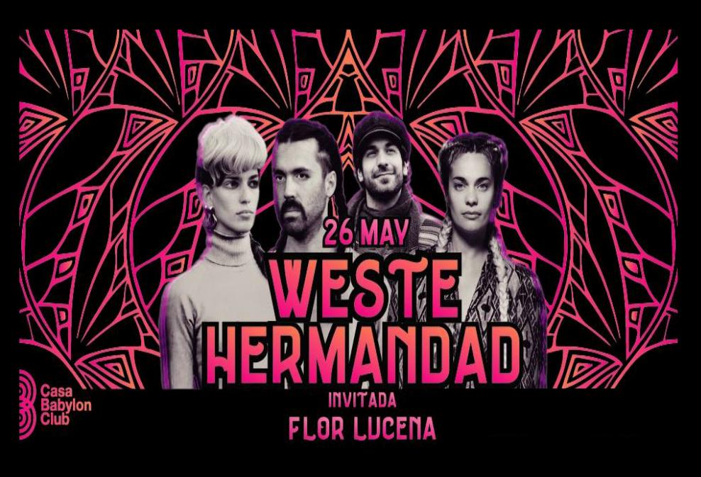 Weste & Hermandad + Flor Lucena. El Casa Babylon de la canción