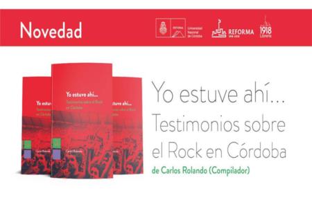 Yo estuve ahi... Testimonios sobre el rock en Córdoba - OYR
