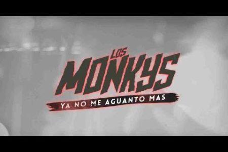 Ya no me aguanto más - Los Monkys - OYR