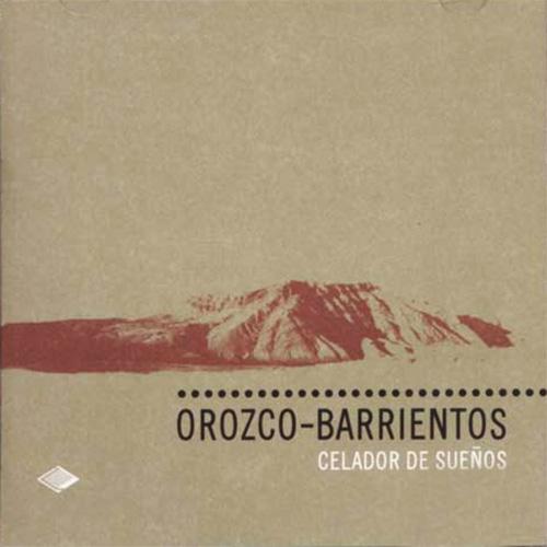 Orozco Barrientos - Celador de Sueños - OYR