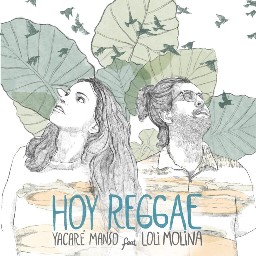 Yacaré Manso ft Loli Molina - Hoy Reggae
